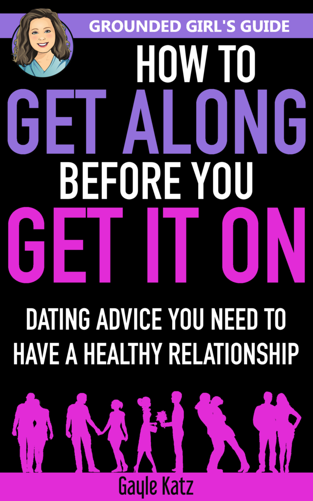 Grounded Girl's Guide - How to Get Along Before You Get It On: 10 Relationship Tips for Women